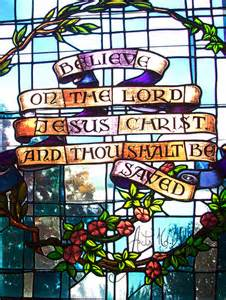 Acts 16-31 Believe in the Lord Jesus Christ stained glass
