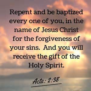 Acts 2-38 repent, be baptized