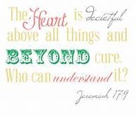 Jer 17-9 heart deceitful, script