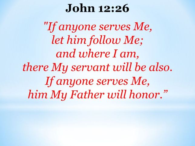 John 12-26 serves, follow me