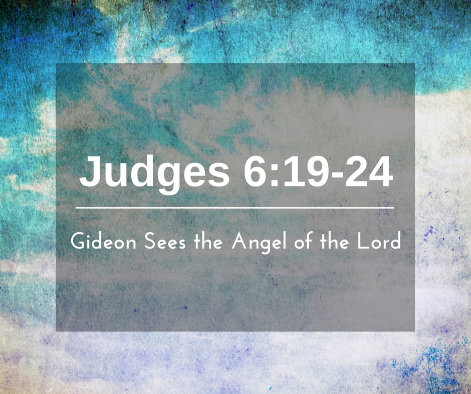 Judg 6_19-24-Gideon-Sees-the-Angel-of-the-Lord