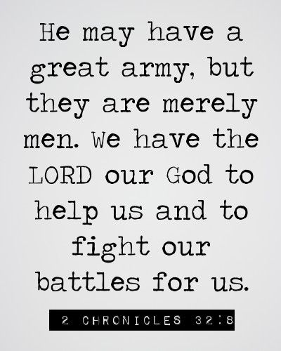 2 Chron 32 be strong, fight battles