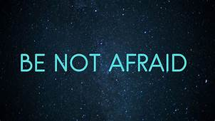 be not afraid, words