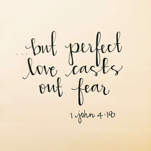 1 john 4-18-perfect-love-casts-out-fear.