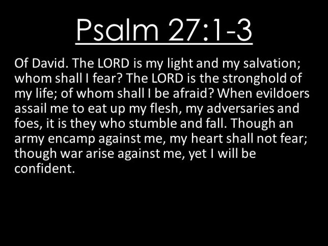 Psa 27 1-3 afraid, fear