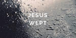 John 11-35 Jesus wept, rain