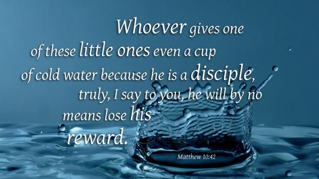 Matt 10-42 water, words