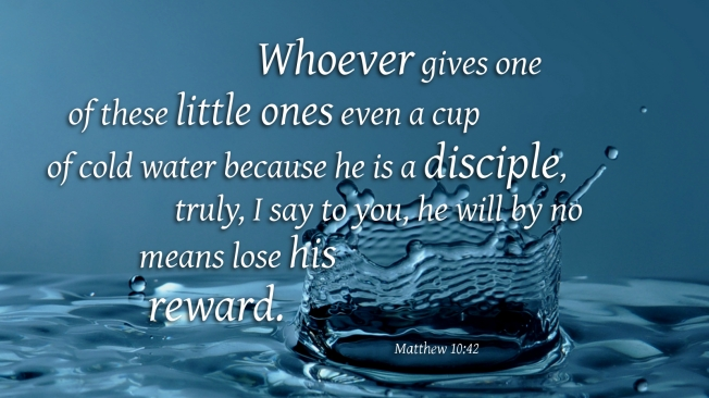 Matt 10-42 water, words